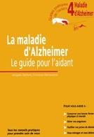 La maladie d'Alzheimer : le guide de l'aidant, 4ème opus de la collection Guides pratiques de l'aidant
