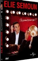« Elie Semoun se prend pour qui ? » son dernier spectacle vient de sortir en DVD