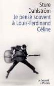 Je pense souvent à Louis-Ferdinand Céline de Sture Dahlström : un hommage irrévérencieux