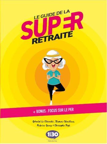 Guide de la super retraite