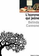 L'homme qui jeûne de Belinda Cannone : refuser son humanité