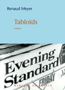 Tabloïds de Renaud Meyer : l'auteur manipule ses personnages et le lecteur
