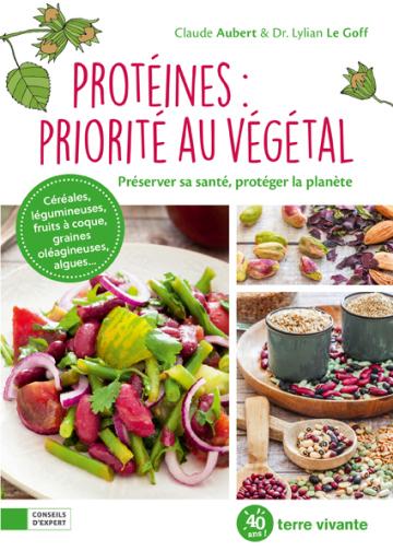 Protéines : priorité au végétal de Claude Aubert et du Dr Lylian Le Goff (livre)