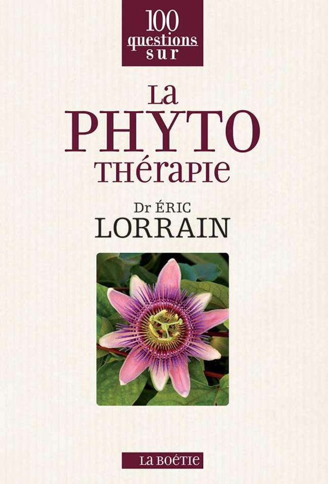 100 questions sur la Phytothérapie par le docteur Eric Lorrain (livre)