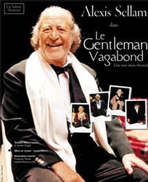 Le Gentleman Vagabond un One man show théâtral avec Alexis Sellam