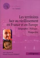 Les territoires face au vieillissement français : un ouvrage pour comprendre le phénomène de la « gérontocroissance »