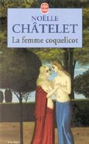 La Femme Coquelicot de Noëlle Châtelet : la passion n'a pas d'âge
