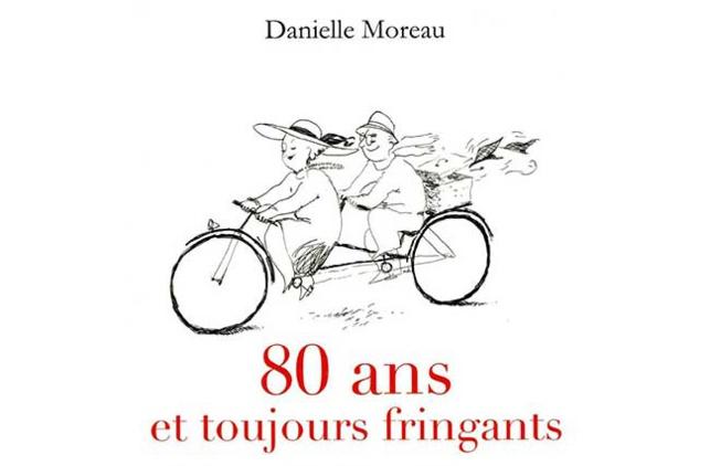 80 ans et toujours fringants de Danielle Moreau (livre)