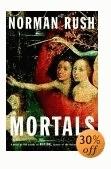 Mortals de Norman Rush