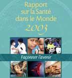 International – Rapport sur la santé dans le monde 2003 : espérance de vie et santé des adultes
