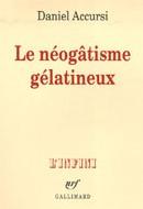 Le néogâtisme gélatineux de Daniel Accursi : une oeuvre pataphysicienne