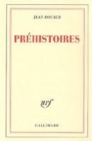 Préhistoires de Jean Rouaud : l'invention du poète