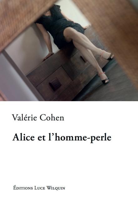 Alice et l'homme-perle de Valérie Cohen : roman « anti-âge »