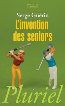 L'invention des seniors, le nouveau livre de Serge Guérin