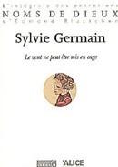 Le vent ne peut être mis en cage de Sylvie Germain : un livre du doute et de la réconciliation