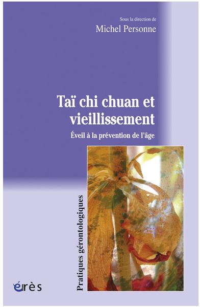 Taï chi chuan et vieillissement : Éveil à la prévention de l'âge