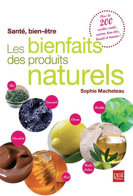 Les bienfaits des produits naturels par Sophie Macheteau (livre)