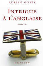 Intrigue à l'Anglaise d'Alain Goetz