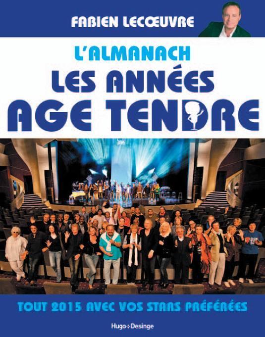Les années âge tendre : l'almanach 2015