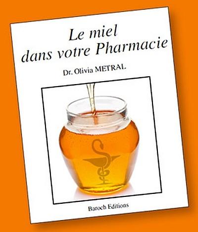 Le miel dans votre pharmacie d'Olivia Metral (livre)