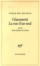 Giacometti, la rue d'un seul par Tahar Ben Jelloun : Ethique tact