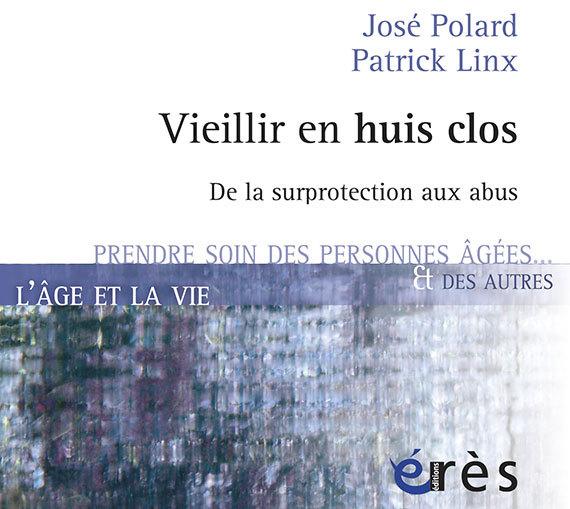 Vieillir en huis clos : de la surprotection aux abus (livre)