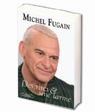 Des rires et une larme de Michel Fugain : un beau roman, une belle histoire…
