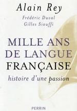 Mille ans  de la langue française, histoire d'une passion : le françoys, mythe et rang