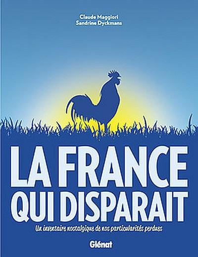 La France qui disparait : souvenirs, souvenirs