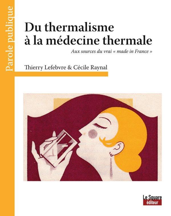 Du thermalisme à la médecine thermale (livre)