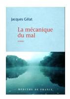 La mécanique du mal de Jacques Gélat