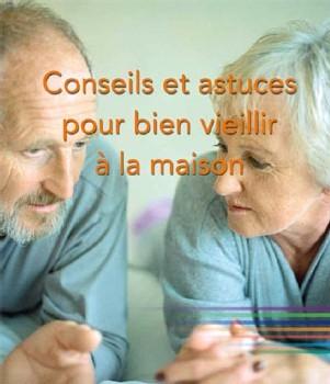 Conseils et astuces pour bien vieillir à la maison : un guide gratuit à télécharger en ligne