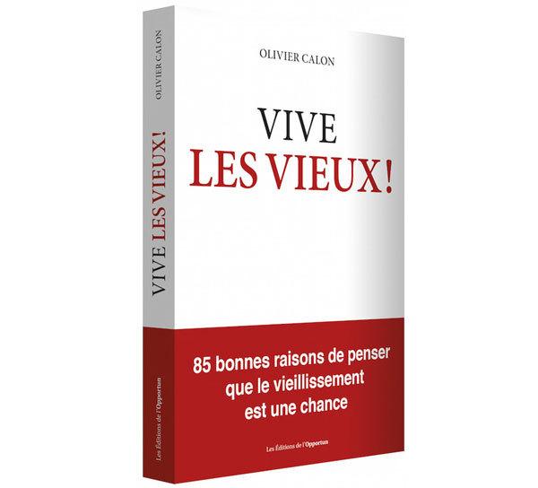 Vive les vieux d'Olivier Calon (livre)
