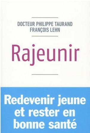 Rajeunir, rester jeune et vivre en bonne santé : livre anti-âge