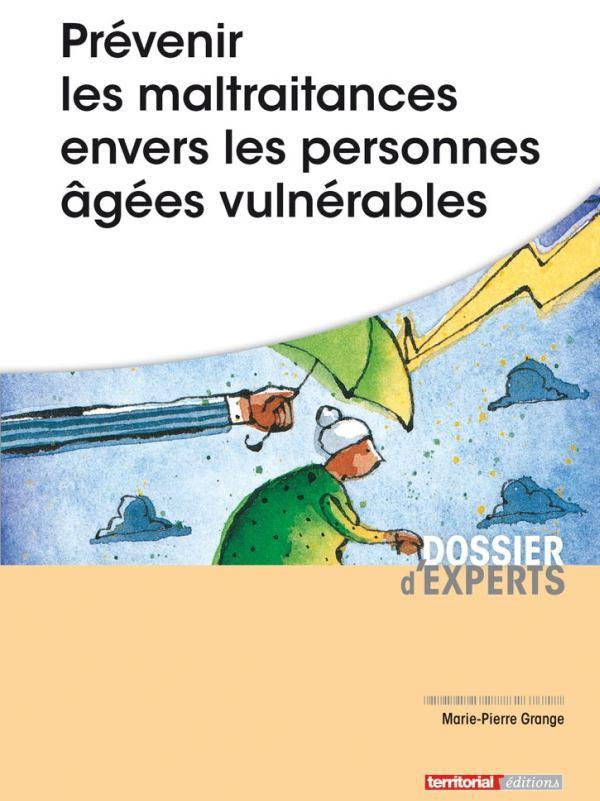 Prévenir les maltraitances envers les personnes âgées vulnérables (livre)