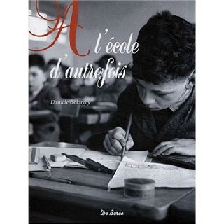 A l'école d'autrefois, un beau livre à l'odeur de l'encre d'antan… par Danièle Bélorgey