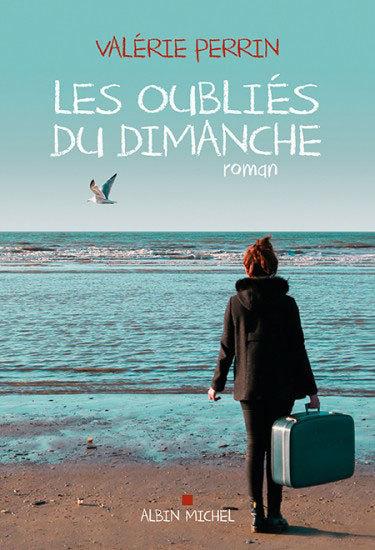 Les oubliés du dimanche de Valérie Perrin : mémoires et transmission (roman)