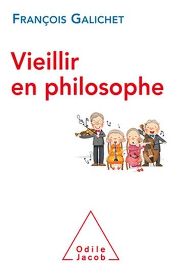 Vieillir en philosophe de François Galichet (livre)
