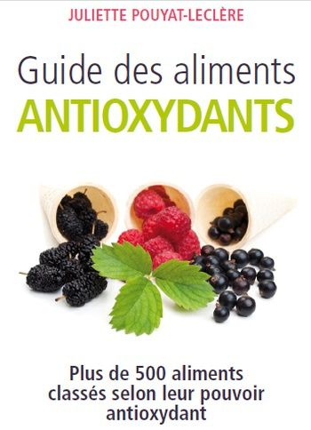 Guide des aliments antioxydants de Juliette Pouyat-Leclère