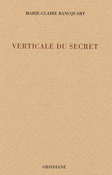 Verticale du secret de Marie-Claire Bancquart : sang d'encre