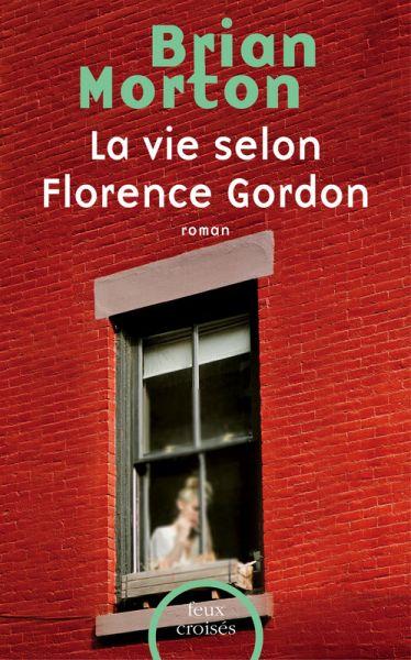 La Vie selon Florence Gordon de Brian Morton (roman)