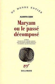 Maryam ou le passé décomposé de Alawiya Sobh : Levant dans les voiles