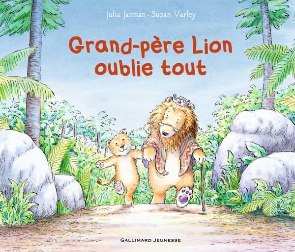 Grand-père lion oublie tout : Alzheimer expliquée aux enfants en BD