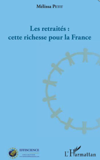 Les retraités : cette richesse pour la France (livre)