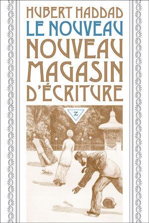 Le Nouveau Nouveau Magasin d'écriture de Hubert Haddad : l'ivre de contes