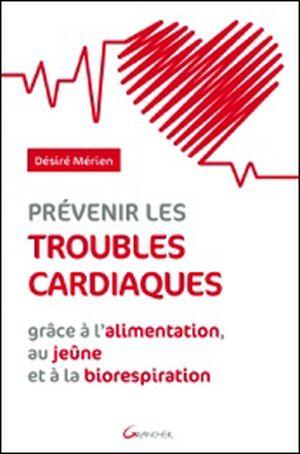Prévenir les troubles cardiaques grâce à l'alimentation, au jeûne et à la biorespiration (livre)