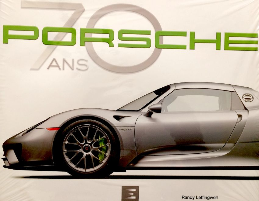 Porsche 70 ans par Randy Leffingwell