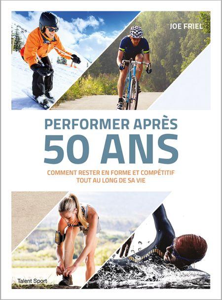 Performer après 50 ans de Joe Friel (livre)