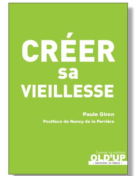 Créer sa vieillesse de Paule Giron