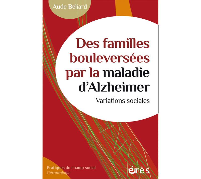 Des familles bouleversées par la maladie d'Alzheimer (livre)